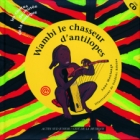 Wambi le chasseur d'antilopes (+CD)