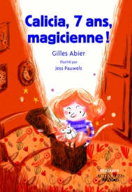 Calicia, sept ans, magicienne !